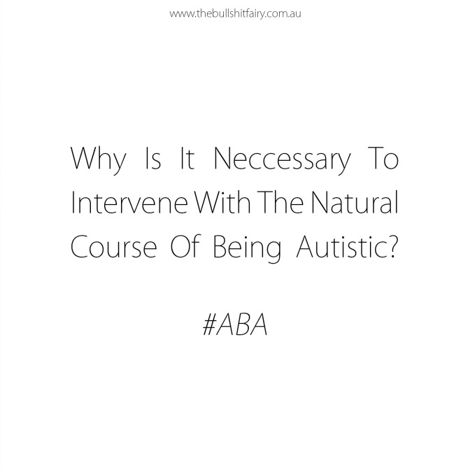 Why Is It Necessary To Intervene With The Natural Course Of Being Autistic?