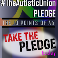 Take a Pledge | Support Autistics Now #TheAutisticUnion