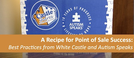 A-Recipe-for-Point-of-Sale-Success-Best-Practices-from-White-Castle-and-Autism-Speaks1-1