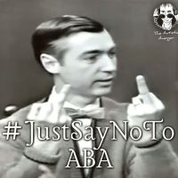 Just Say No To ABA | The Autistic Avenger  | Meme